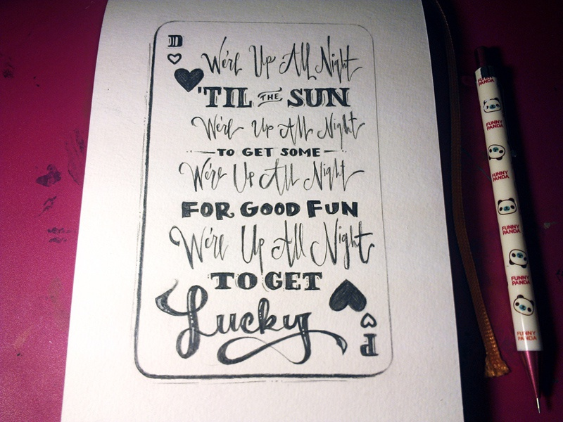 Lyric shot at the night lyrics : Lettering Lyrics, Daft Punk - Get Lucky by Jaclyn Le - Dribbble