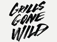 Grills Gone Wild Typographic