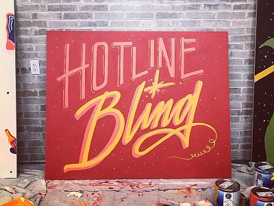 Hotline Bling sign painting phone paint hotline bling drake typography script calligraphy lettering