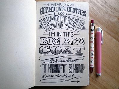 Lettering Lyrics, Macklemore & Ryan Lewis hand lettering pen typography sketchbook thrift shop