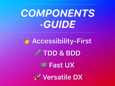 Components.Guide Bullet Points dx ux accessibility bdd tdd