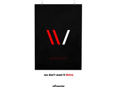 Say no to war ( World War 3 ) determined materialized realism minimal poster creative minimal minimalist spread love peace world war