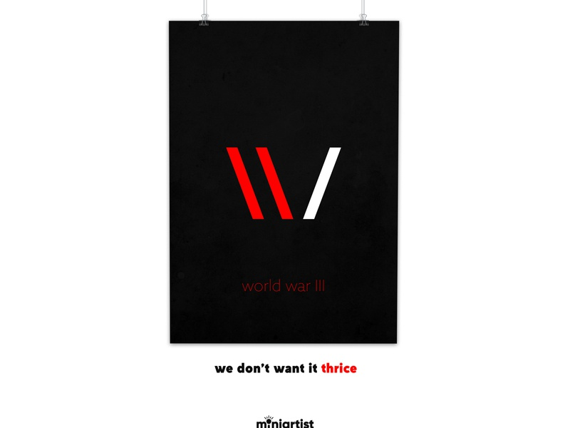 Say no to war ( World War 3 ) determined materialized realism minimal poster creative minimal minimalist spread love peace world war