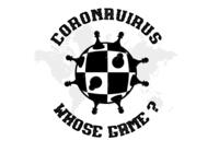 Coronavirus whose game ?