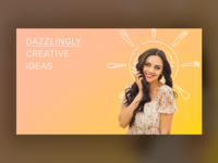 Dazzlingly creative ideas