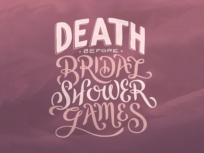 Death before bridal shower games hand lettering lettering typography pink bridal shower
