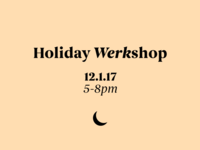 Holiday Werkshop - 12.1.17