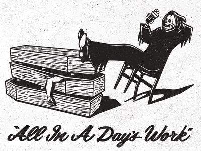 """""""All In A Day's Work""""   script lettering brewing surly skull death grim reaper illustration reaper"""