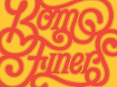 Bom Finers vintage logo design lettering art typography lettering