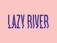 Lazy River type design idenity branding music typography lettering logo