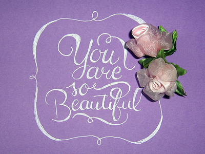 You Are So Beautiful By Aramisdream Dribbble Dribbble