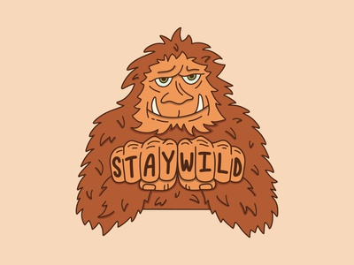 Stay Wild Sasquatch furry character cartoon fists wild stay bigfoot squatch sasquatch brown tan procreate outdoors nature design illustration