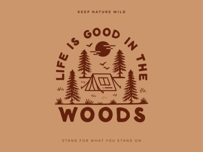 Life Is Good in the Woods life good tent woods wood brown landscape camping camp pines trees procreate outdoors nature design illustration