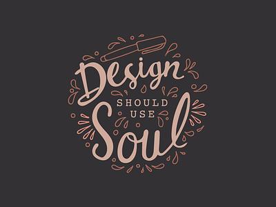 Design with Soul handlettering lettering soul design handletter illustration