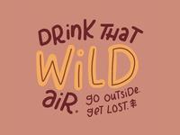 Drink That Wild Air