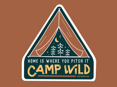 Camp Wild - Home Is Where You Pitch It