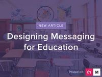 Check out our new post: Designing Messaging for Education