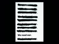 We don't need war. | Silkscreen