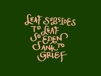 Leaf Subsides To Leaf handlettering typography