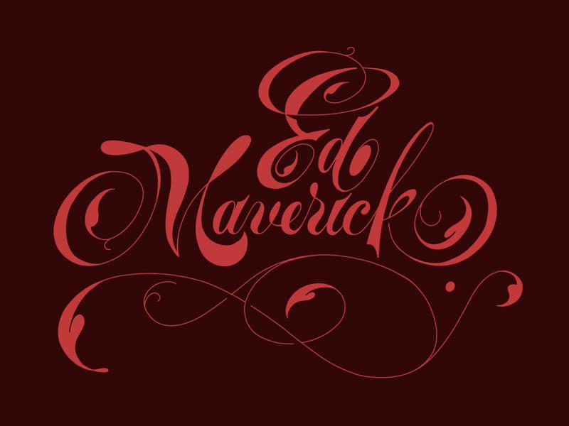 Lettering_ Ed Maverick musician graphicdesign lettering script
