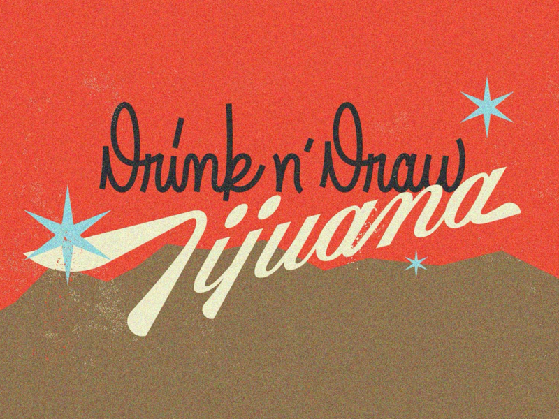 Lettering_ Drink n' Draw Tijuana textures drink graphicdesign lettering design logotype