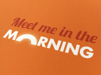 Meet me in the morning typography