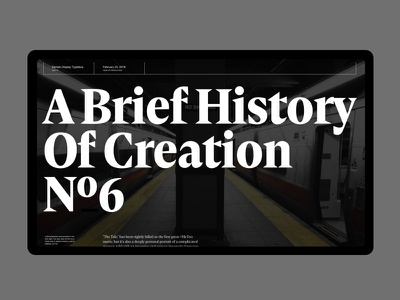A Brief History Of Creation white black big serif grid header typography article
