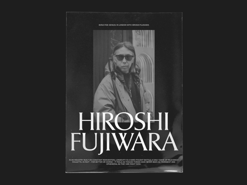 BONA FIDE GENIUS—IN LONDON WITH HIROSHI FUJIWARA layout minimalist black serif typography poster typo branding poster typography