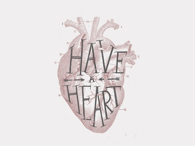 Have a heart.