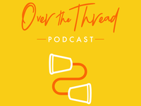 Over The Thread Podcast