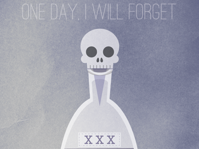 One day, I will forget your name