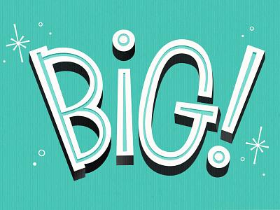 BIG! Lettering big handlettering lettering vector illustration