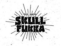 """The Supa Skull Fukka"" Typography"