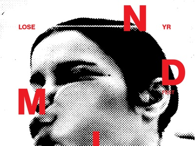 Lose Yr Mind 1 of 3 collage mind pnw poster halftone typography