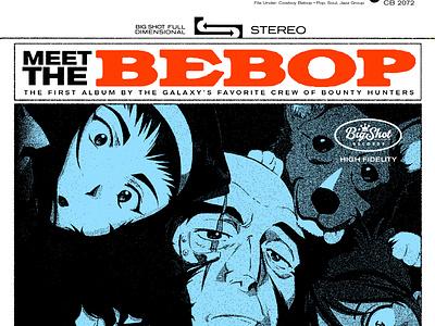 Meet The Bebop 90s anime album cover album art vintage logo stereo typography record cover collage anime record label record cowboy bebop