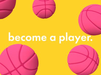 Wanna be a player?