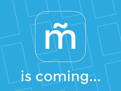 m̃ is coming soon coming logo branding platform app webapp