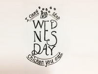 Wednesday: I can't stop chicken you out