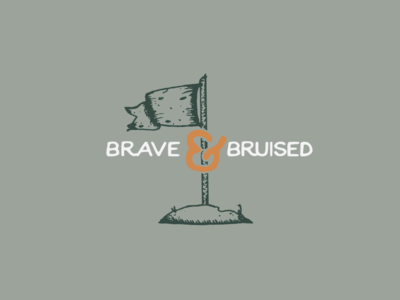 Brave & Bruised. Not either or, but both.