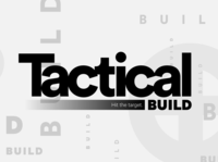 Tactical Build Styleframe advertisement design typography logomark logotype identity design logo brand branding brand identity
