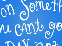'Don't Give Up' Custom Lettering