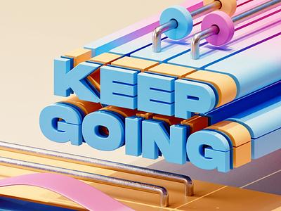 Keep Going 😉 typography color shapes 3d inspiration illustration ill artwork ui motion graphics logo branding graphic design 3d