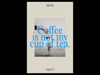 Poster a Day — 17 cup of tea coffee create every day poster layout typography graphic design poster a day