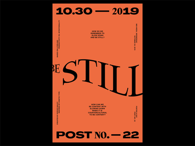 Poster a Day — 22 be still create every day poster typography graphic design layout poster a day