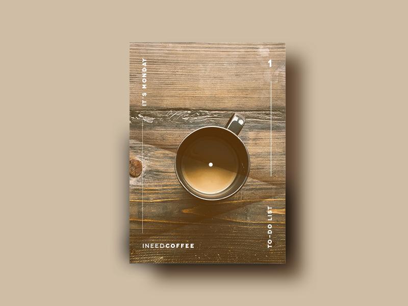 It's Monday, my to-do list? I need coffee freelance minimal typo coffe design poster design monday design poster coffee