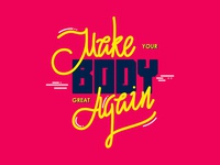 Make your body great again
