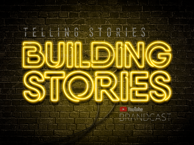 Buiding Stories - YouTube BrandCast