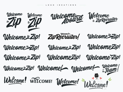 Welcome To Zip! A logo explorations ziprecruiter graphic design illustration logo design handwriting script welcome abroad exploration brain storming concept ideation welcome to zip welcome