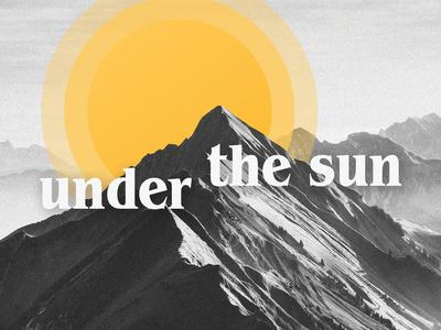 Under The Sun (Concept) sun mountain series branding crtvmin crtvchurch church