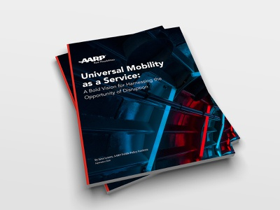 AARP: Universal Mobility as a Service transportation branding layout print aarp mobility report brochure design